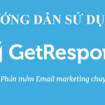 Hướng dẫn sử dụng GetResponse – Auto Email Marketing