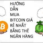 Hướng dẫn mua Bitcoin giá rẻ bằng thẻ ngân hàng