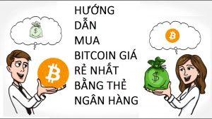 mua bitcoin giá rẻ bằng thẻ ngân hàng nội địa