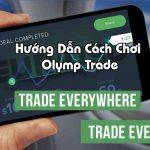 Hướng dẫn kiếm tiền với Olymp Trade toàn tập