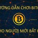 Hướng dẫn chơi Bitcoin cho người mới bắt đầu