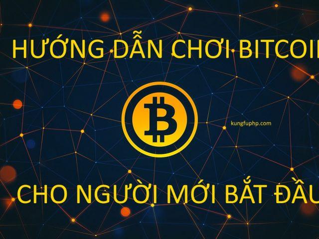 Hướng dẫn chơi bitcoin cho người mới