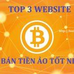 Top 3 website mua bán tiền ảo sang Việt Nam Đồng tốt nhất