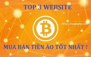 Top 3 website mua bán tiền ảo tốt nhất