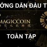 Hướng dẫn đầu tư MagicCoin – MagicCoin là gì – Cách mua MagicCoin