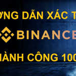 hướng dẫn xác thực tài khoản binance thành công