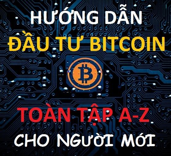 hướng dẫn chơi bitcoin cho người mới toàn tập