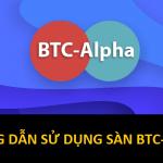 Hướng dẫn sử dụng sàn giao dich BTC-Alpha toàn tập