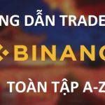 hướng dẫn trade coin trên binance toàn tập