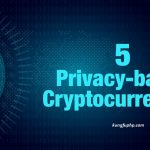 TOP 5 đồng tiền kỹ thuật số bảo mật (Privacy-based Cryptocurrencies)