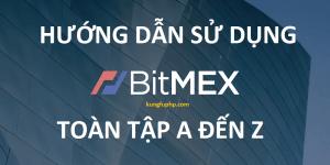 Hướng dẫn sử dụng sàn giao dịch Bitmex từ A đến Z