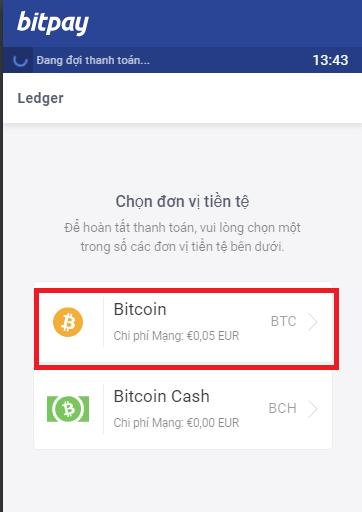Chọn Bitcoin hoặc Bitcoin Cash để thanh toán