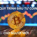 Quy trình đầu tư Coin đơn giản nhất dành cho người mới