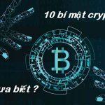 10 bí mật cryptocurrency mà hầu hết mọi người không biết