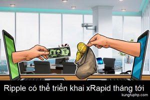 Ripple có thể triển khai giải pháp xRapid trong tháng tới