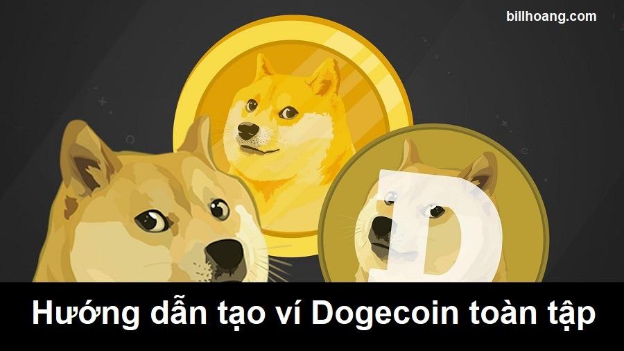 Tạo ví dogecoin - Hướng dẫn tạo ví Dogecoin toàn tập