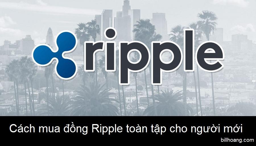 Cách mua đồng Ripple toàn tập cho người mới