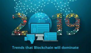 Top xu hướng hàng đầu trong thế giới Blockchain và tiền điện tử năm 2019 là gì?