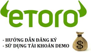 Hướng dẫn đăng ký Etoro mới nhất - Cách sử dụng tài khoản demo trong Etoro