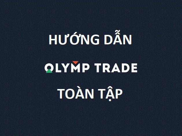 Tổng hợp tất tần tật bài viết hướng dẫn kiếm tiền với Olymp Trade