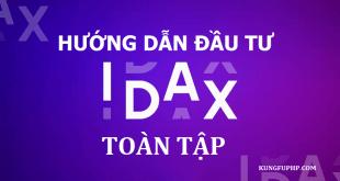 Hướng dẫn đầu tư coin sàn IDAX nhận lãi lên đến hơn 50%/tháng toàn tập