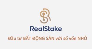 RealStake là gì? Hướng dẫn đầu tư bất động sản chỉ với số vốn nhỏ