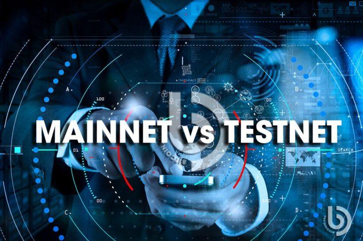 Testnet là gì? Mainnet là gì? So sánh Mainnet và Testnet trong Crypto
