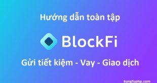blockfi là gì - cách sử dụng blockfi