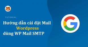 Hướng dẫn cài đặt mail Wordpress dùng plugin WP Mail SMTP