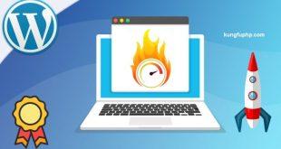 Cách tăng tốc độ website Wordpress toàn tập