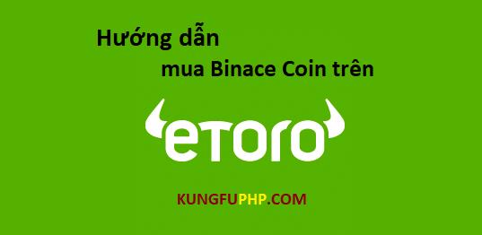 Hướng dẫn mua Binance Coin trên Etoro cực chi tiết
