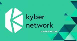 Kyber Network là gì? Tất tần tật về Kyber Network