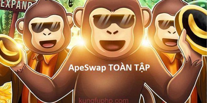 hướng dẫn sử dụng apeswap - apeswap là gì
